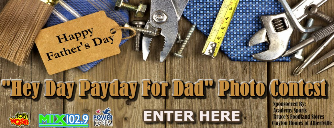 Heyday Payday For Dad- Photo Contest