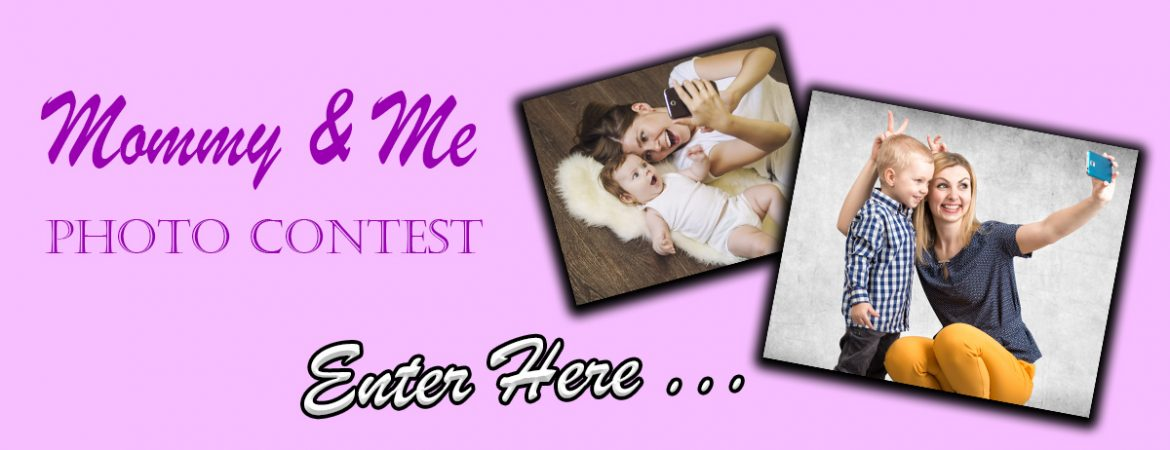 Mommy & Me Photo Contest 2018