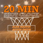 20 Minute Shot Clock Podcast Graphic 1-2